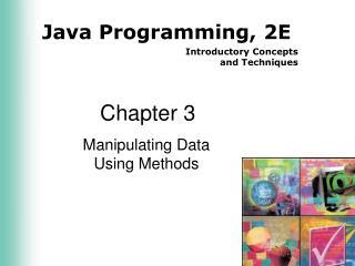 Manipulating Data           Using Methods