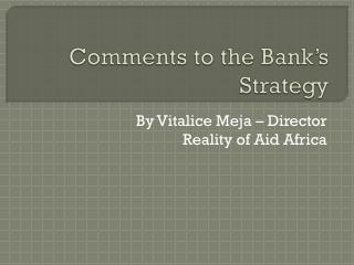 Comments to the Bank's Strategy