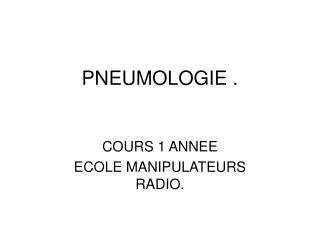 PNEUMOLOGIE .