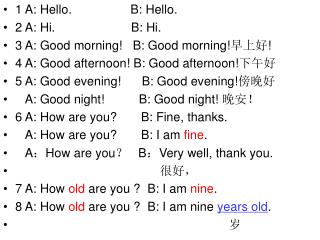 1 A: Hello.                 B: Hello. 2 A: Hi.                      B: Hi.