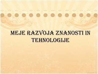 Meje razvoja znanosti in tehnologije