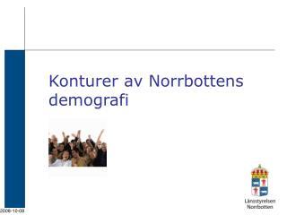 Konturer av Norrbottens demografi