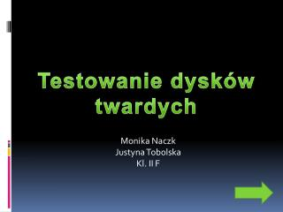 Monika  Naczk Justyna Tobolska Kl. II F
