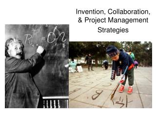 Invention, Collaboration, & Project Management Strategies