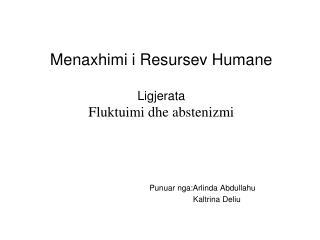 Menaxhimi i Resursev Humane Ligjerata Fluktuimi dhe abstenizmi