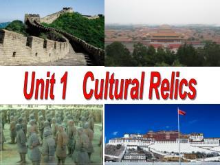 Unit 1   Cultural Relics