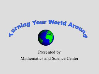 Presented by Mathematics and Science Center