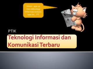 Teknologi Informasi dan Komunikasi Terbaru