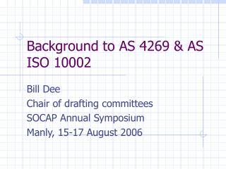 Background to AS 4269  AS ISO 10002