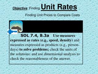 Objective : Finding  Unit Rates                  Finding Unit Prices to Compare Costs