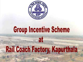 Group Incentive Scheme at  Rail Coach Factory, Kapurthala