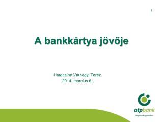 A bankkártya jövője