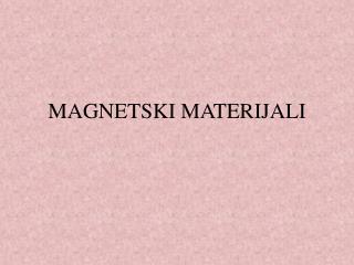 MAGNETSKI MATERIJALI