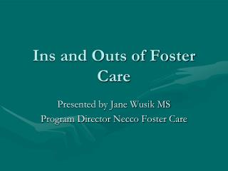 Ins and Outs of Foster Care