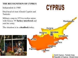 THE  RECOGNITION OF CYPRUS Independen t  in 1960 Dual head of state (Greek Cypriot and Turkish) 
