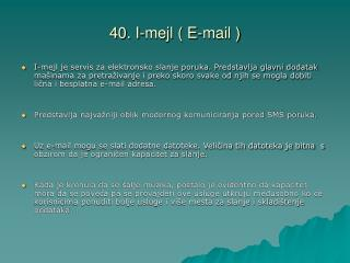 40. I-mejl ( E-mail )
