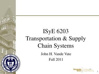 ISyE 6203 Transportation & Supply Chain Systems
