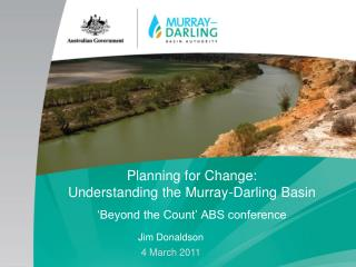 Planning for Change: Understanding the Murray-Darling Basin 'Beyond the Count' ABS conference