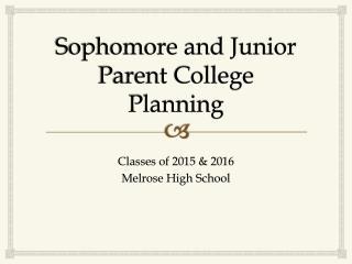 Sophomore and Junior Parent College Planning