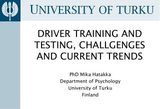 DRIVER TRAINING AND TESTING, CHALLGENGES AND CURRENT TRENDS