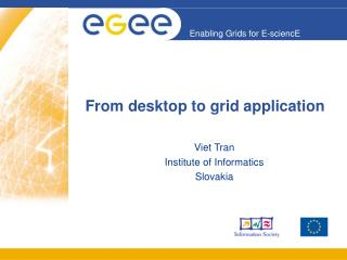 From desktop to grid application