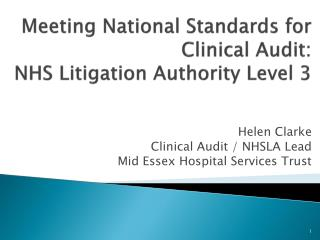 Meeting National  S tandards for Clinical Audit: NHS Litigation Authority Level 3