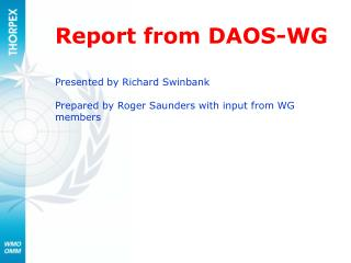 Report from DAOS-WG Presented by Richard Swinbank