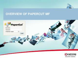 OVERVIEW OF  PaperCut MF
