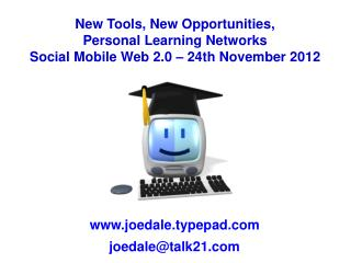 New Tools, New Opportunities,  Personal Learning Networks