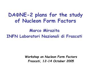 DA F NE-2 plans for the study of Nucleon Form Factors