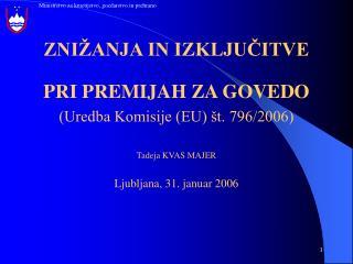 ZNIŽANJA IN IZKLJUČITVE  PRI PREMIJAH ZA GOVEDO  (Uredba Komisije (EU) št. 796/2006)