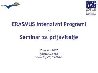 ERASMUS Intenzivni Programi ~ Seminar za prijavitelje