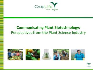 Communicating Plant Biotechnology:   Perspectives from the Plant Science Industry