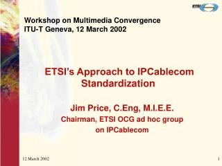 Workshop on Multimedia Convergence ITU-T Geneva, 12 March 2002