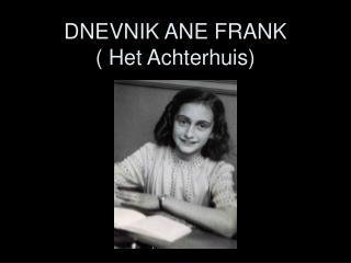 DNEVNIK ANE FRANK ( Het Achterhuis)