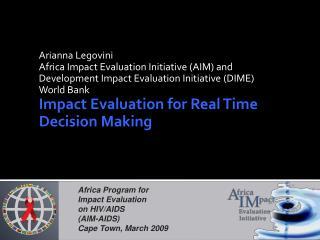 Arianna Legovini  Africa Impact Evaluation Initiative (AIM) and