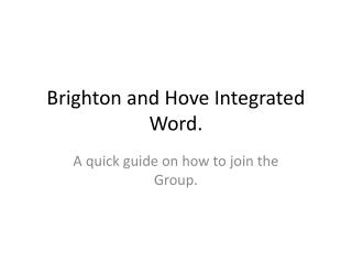 Brighton and Hove Integrated  Word.