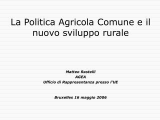 La Politica Agricola Comune e il nuovo sviluppo rurale