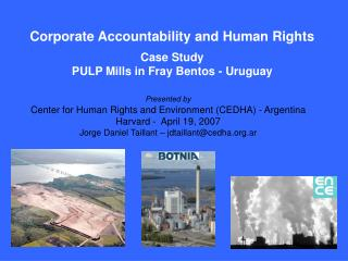 Corporate Accountability and Human Rights Case Study PULP Mills in Fray Bentos - Uruguay