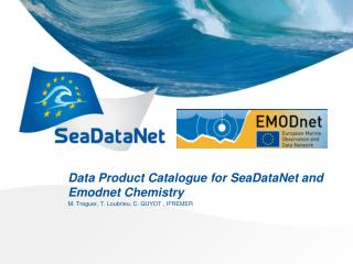 Data Product Catalogue for SeaDataNet and Emodnet Chemistry