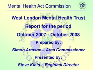 West London Mental Health Trust Report for the period October 2007 - October 2008 Prepared by: