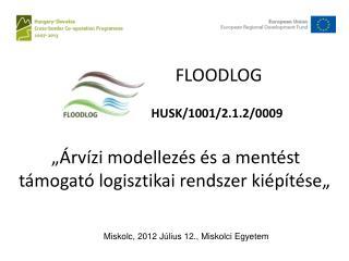 """""""Árvízi modellezés és a mentést támogató logisztikai rendszer kiépítése"""""""