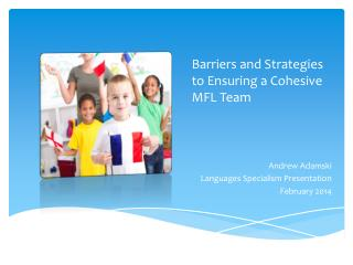 Barriers and Strategies to Ensuring a Cohesive MFL  T eam