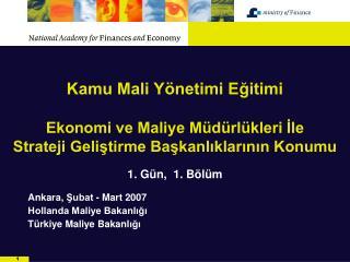 Ankara,  Şubat  - Mar t  2007 Hollanda Maliye Bakanlığı Türkiye  Maliye Bakanl ığı
