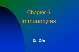 Chapter 6 Immunocytes
