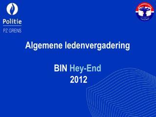 Algemene ledenvergadering  BIN  Hey-End  2012