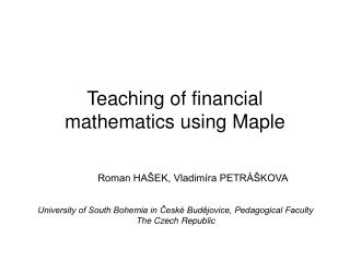 Teaching of financial mathematics using Maple
