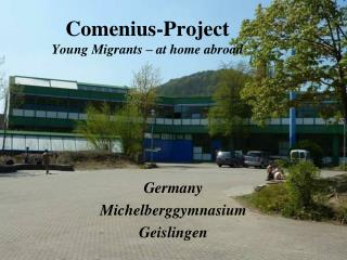 Comenius-Project Young Migrants – at home abroad