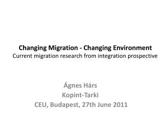 Changing Migration - Changing Environment Current migration research from integration prospective