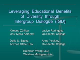 Leveraging  Educational  Benefits  of  Diversity  through  Intergroup  Dialogue  (IGD)